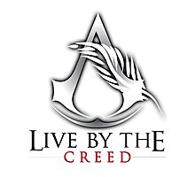 Live By The Creed Photographic Print