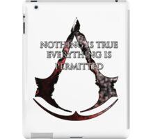 Nothing is true, everything is permitted  iPad Case/Skin