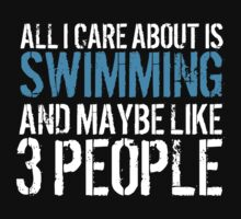 Cool 'All I Care About Is Swimming And Maybe Like 3 People' Tshirt, Accessories and Gifts by Albany Retro