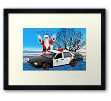 HO HO HOLD ON ..SEASONS GREETINGS..FUN HUMEROUS POLICE CARD AND OR PICTURE. Framed Print