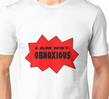 I'm Not Obnoxious Unisex T-Shirt