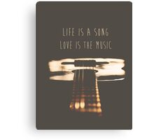 Life is a song, love is the music Canvas Print