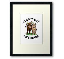 I Don't Eat My Friends Framed Print
