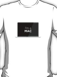 That's right - I'm a MAC - Flat Version T-Shirt