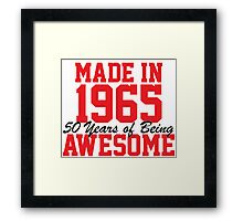 Awesome 'Made in 1965, 50 years of being awesome' limited edition birthday t-shirt Framed Print