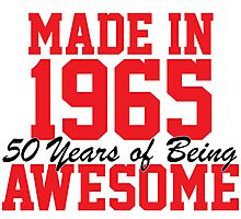 Awesome 'Made in 1965, 50 years of being awesome' limited edition birthday t-shirt Photographic Print