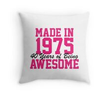 Awesome 'Made in 1975, 40 years of being awesome' limited edition birthday t-shirt Throw Pillow