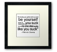 Be yourself everyday Framed Print