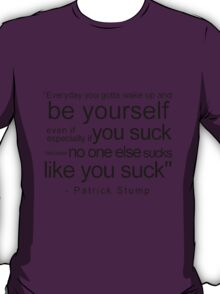 Be yourself everyday T-Shirt