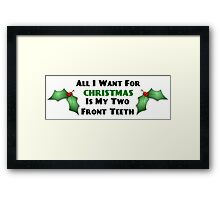 All I Want For Christmas Is My Two Front Teeth Framed Print