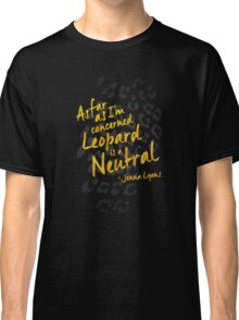 Leopard is a Neutral (Dark) Classic T-Shirt