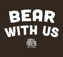 Bear With Us (White) by madeinsask