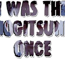 I was the Nogitsune [once] by thescudders