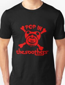 Pop in the soothers by lilterra.com T-Shirt