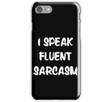 I speak fluent sarcasm, funny tshirt black iPhone Case/Skin