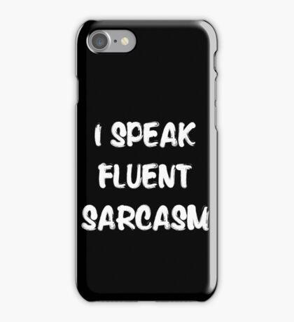 I speak fluent sarcasm, funny tshirt black iPhone Case/Skin