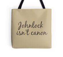 johnlock isn't canon Tote Bag