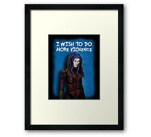 Illyria - I wish to do more violence Framed Print