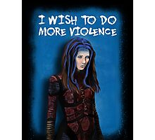 Illyria - I wish to do more violence Photographic Print
