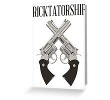 Ricktatorship Greeting Card