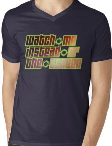 watch me instead of the screen Mens V-Neck T-Shirt