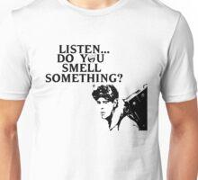 """""""Listen...Do You Smell Something?"""" Unisex T-Shirt"""