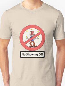 No Showing Off (Juggler) Unisex T-Shirt
