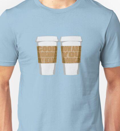 Good Morning My Heart Unisex T-Shirt