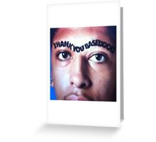 Thank You Based God Unibrow Greeting Card
