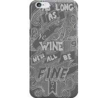 As Long A We Have Wine V1 iPhone Case/Skin
