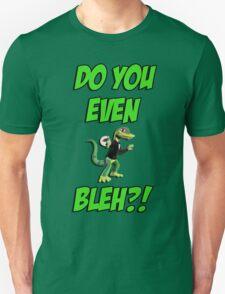 Do You Even Lizard Bleh?! T-Shirt