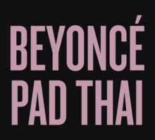beyonce pad thai by redplaiddress
