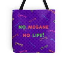 No Megane, No Life! Tote Bag