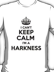 I cant keep calm Im a HARKNESS T-Shirt