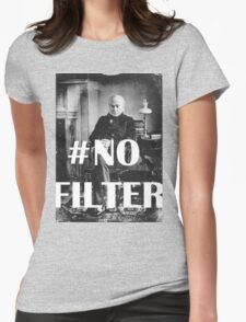 John Quincy Adams Woke Up Like This Womens Fitted T-Shirt