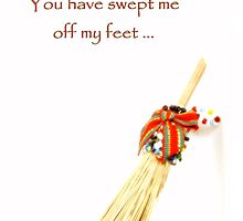 You Have Swept Me Off My Feet ... by Martie Venter