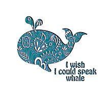 I wish I could speak Whale Photographic Print