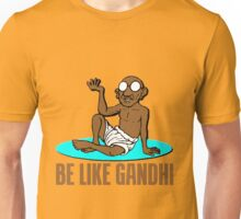 BE LIKE GANDHI Unisex T-Shirt