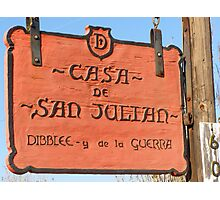 Sign of the Casa Photographic Print