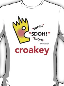 Croakey - SDOH! V1 T-Shirt