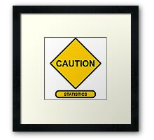 Sign   Caution   Statistics Framed Print