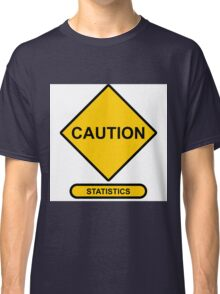 Sign   Caution   Statistics Classic T-Shirt