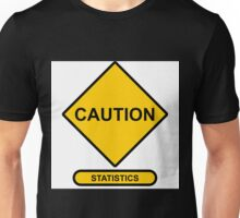 Sign   Caution   Statistics Unisex T-Shirt