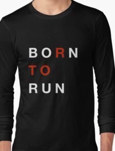 Born To Run Long Sleeve T-Shirt