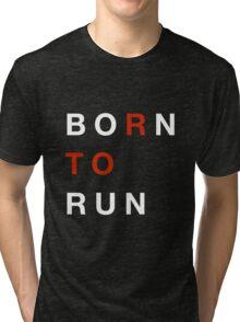 Born To Run Tri-blend T-Shirt