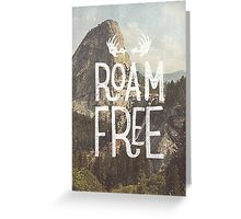 ROAM FREE Greeting Card