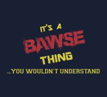 It's a BAWSE thing, you wouldn't understand !! by itsmine