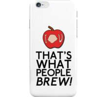 That's What People BREW iPhone Case/Skin