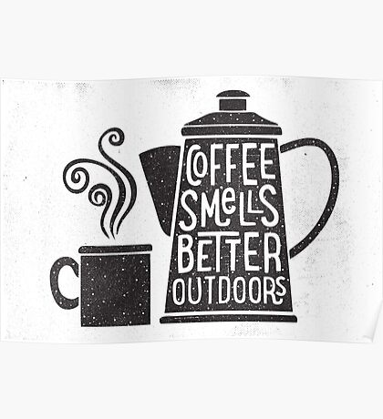 Coffee Smells Better Poster