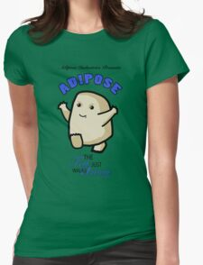 Adipose - the fat just walks away Womens Fitted T-Shirt